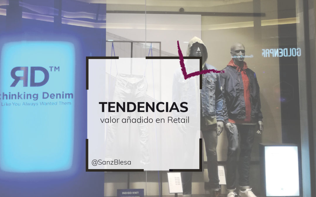 TENDENCIAS RETAIL- VALOR AÑADIDO