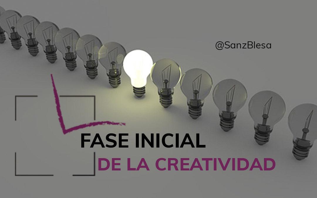 FASE INICIAL DE LA CREATIVIDAD