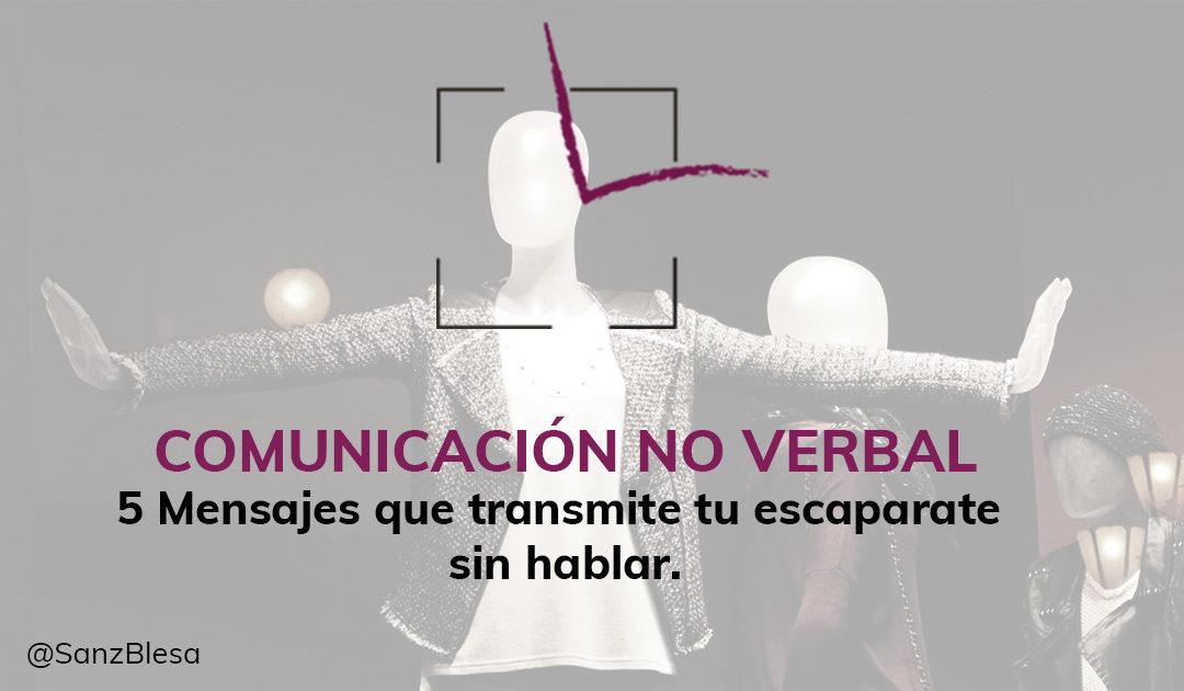 COMUNICACIÓN NO VERBAL. 5 mensajes que transmite tu escaparate sin hablar.