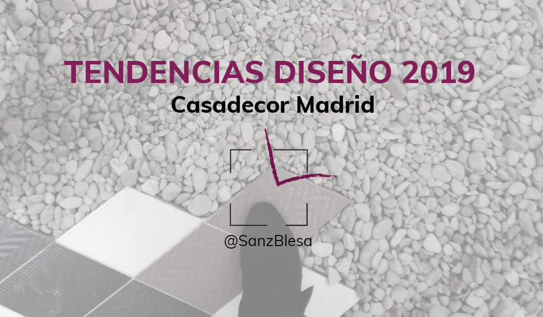 TENDENCIAS 2019 – CASADECOR