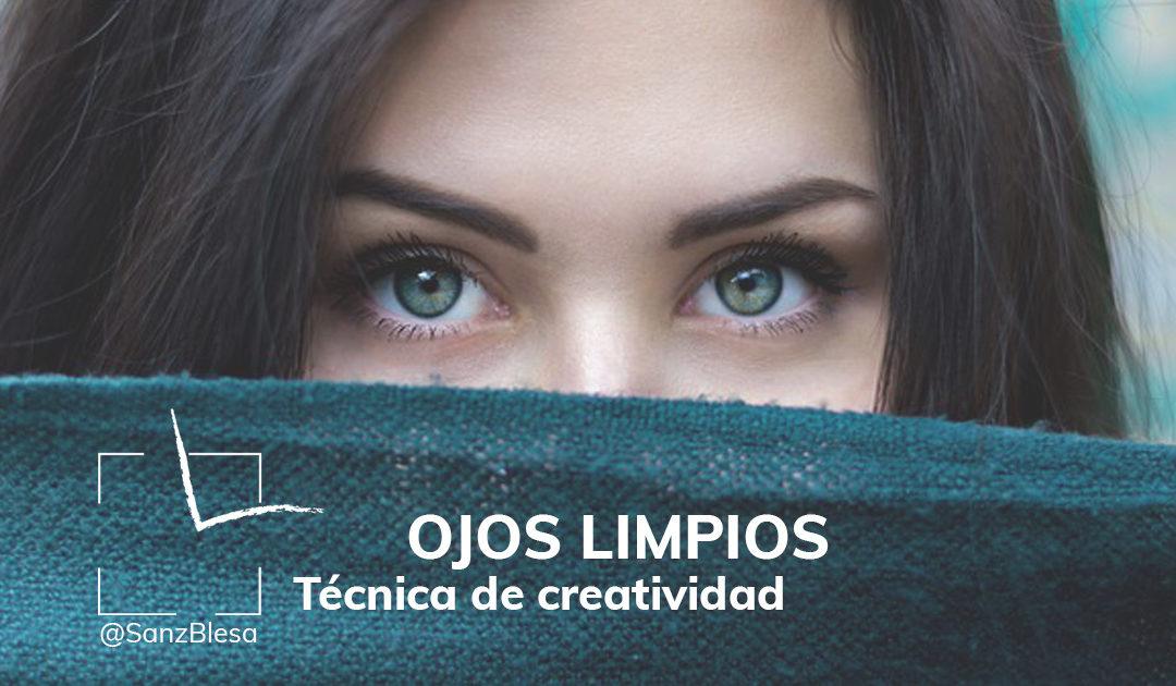 HERRAMIENTAS DE CREATIVIDAD 4: OJOS LIMPIOS